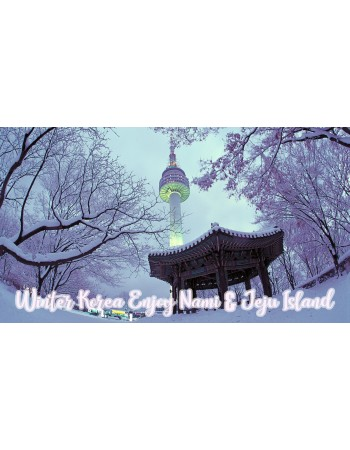 WINTER KOREA ENJOY NAMI & JEJU ISLAND