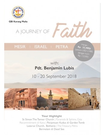 "A JOURNEY OF FAITH ""MESIR - ISRAEL - PETRA 10 - 20 SEP 2018"