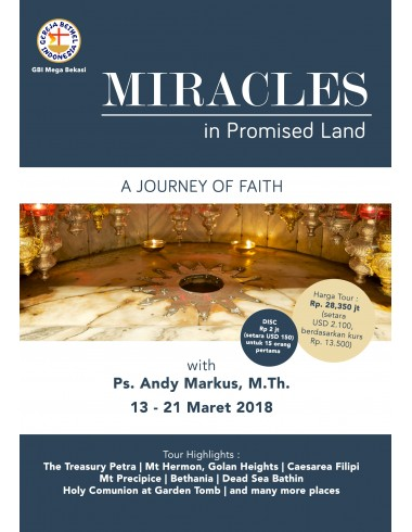 MIRACLES IN PROMISED LAND A JOURNEY OF FAITH 13 - 21 MAR 2018